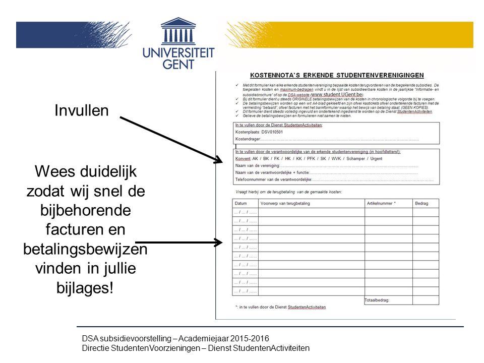 Invullen Wees duidelijk zodat wij snel de bijbehorende facturen en betalingsbewijzen vinden in jullie bijlages! DSA subsidievoorstelling – Academiejaa