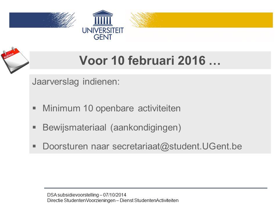 Voor 10 februari 2016 … Jaarverslag indienen:  Minimum 10 openbare activiteiten  Bewijsmateriaal (aankondigingen)  Doorsturen naar secretariaat@stu