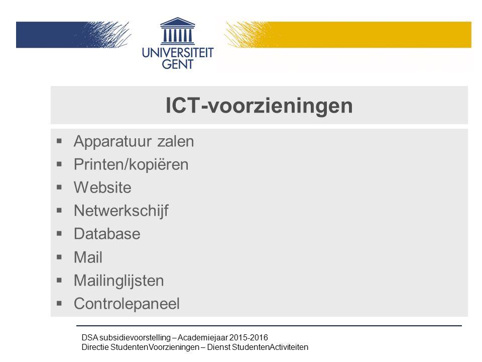 ICT-voorzieningen  Apparatuur zalen  Printen/kopiëren  Website  Netwerkschijf  Database  Mail  Mailinglijsten  Controlepaneel DSA subsidievoor