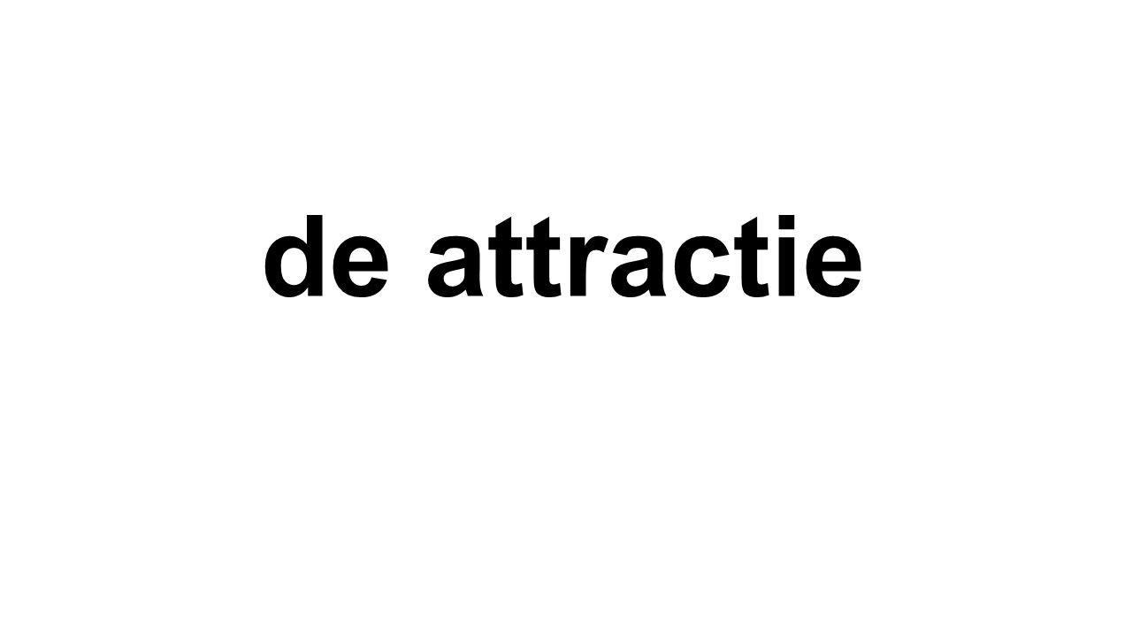 de attractie