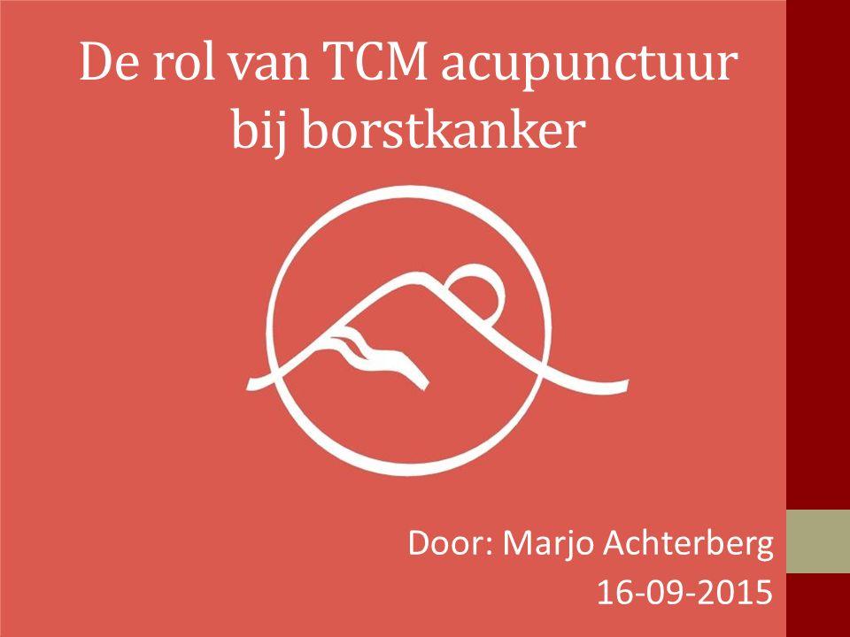 De rol van TCM acupunctuur bij borstkanker Door: Marjo Achterberg 16-09-2015