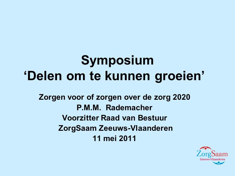 Symposium 'Delen om te kunnen groeien' Zorgen voor of zorgen over de zorg 2020 P.M.M.