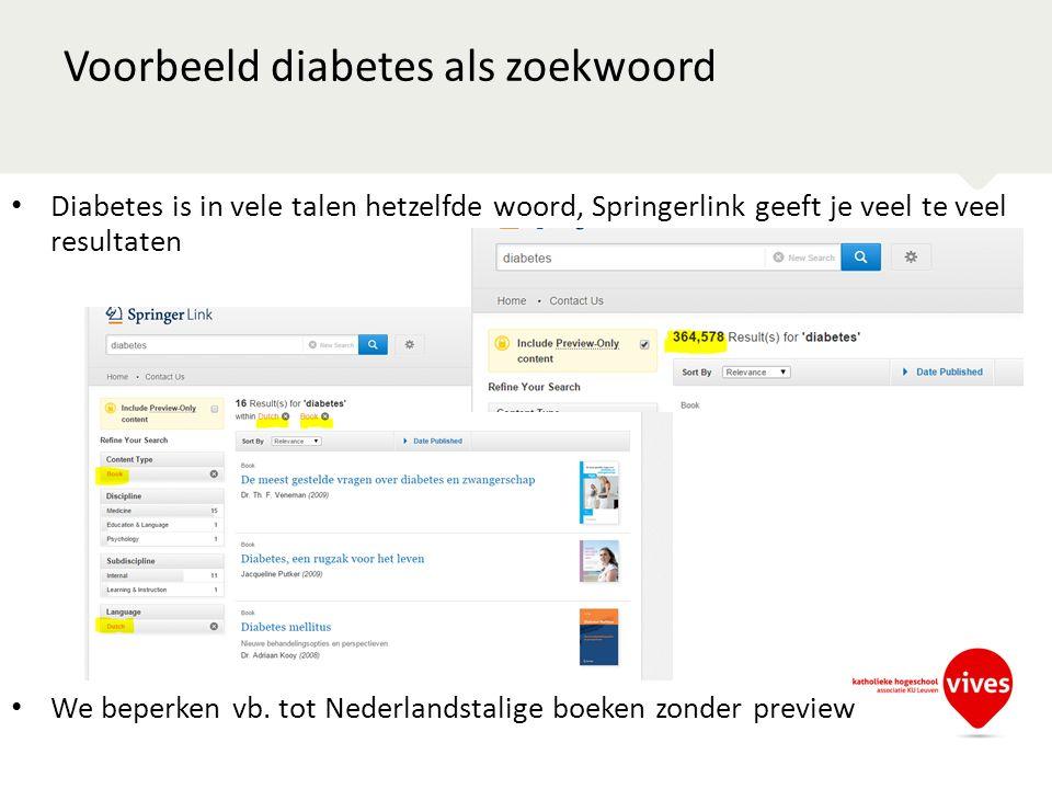 Voorbeeld diabetes als zoekwoord Diabetes is in vele talen hetzelfde woord, Springerlink geeft je veel te veel resultaten We beperken vb. tot Nederlan