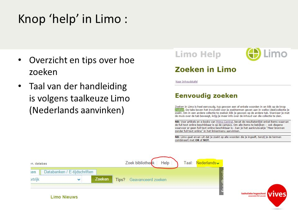 Knop 'help' in Limo : Overzicht en tips over hoe zoeken Taal van der handleiding is volgens taalkeuze Limo (Nederlands aanvinken)