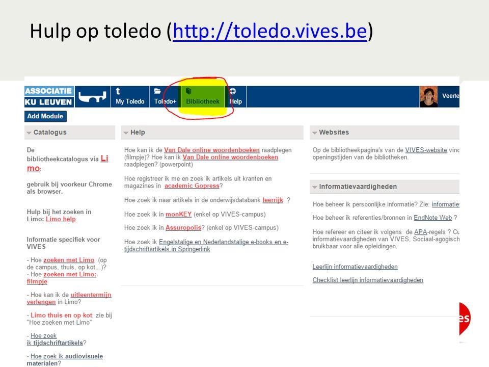 Hulp op toledo (http://toledo.vives.be)http://toledo.vives.be