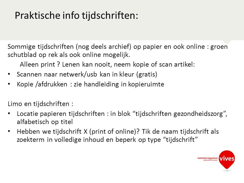 Praktische info tijdschriften: Sommige tijdschriften (nog deels archief) op papier en ook online : groen schutblad op rek als ook online mogelijk.