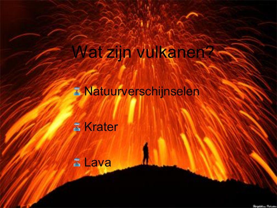 Wat zijn vulkanen? Natuurverschijnselen Krater Lava