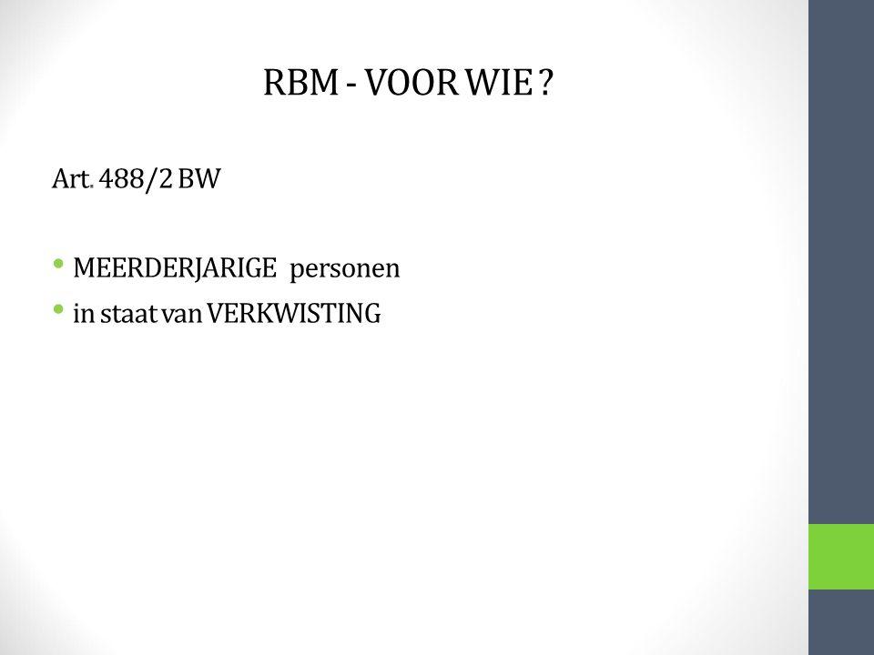 Art. 488/2 BW MEERDERJARIGE personen in staat van VERKWISTING RBM - VOOR WIE ?