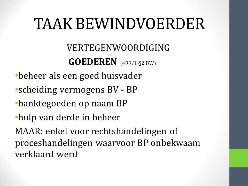 TAAK BEWINDVOERDER VERTEGENWOORDIGING GOEDEREN (499/1 §2 BW) beheer als een goed huisvader scheiding vermogens BV - BP banktegoeden op naam BP hulp va