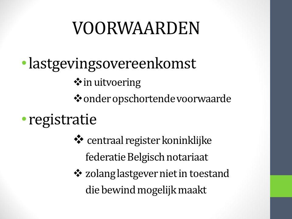 VOORWAARDEN lastgevingsovereenkomst  in uitvoering  onder opschortende voorwaarde registratie  centraal register koninklijke federatie Belgisch not