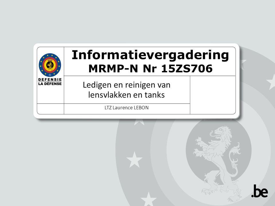Informatievergadering MRMP-N Nr 15ZS706 Ledigen en reinigen van lensvlakken en tanks LTZ Laurence LEBON