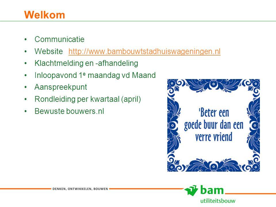 Welkom 3 Communicatie Website http://www.bambouwtstadhuiswageningen.nlhttp://www.bambouwtstadhuiswageningen.nl Klachtmelding en -afhandeling Inloopavond 1 e maandag vd Maand Aanspreekpunt Rondleiding per kwartaal (april) Bewuste bouwers.nl