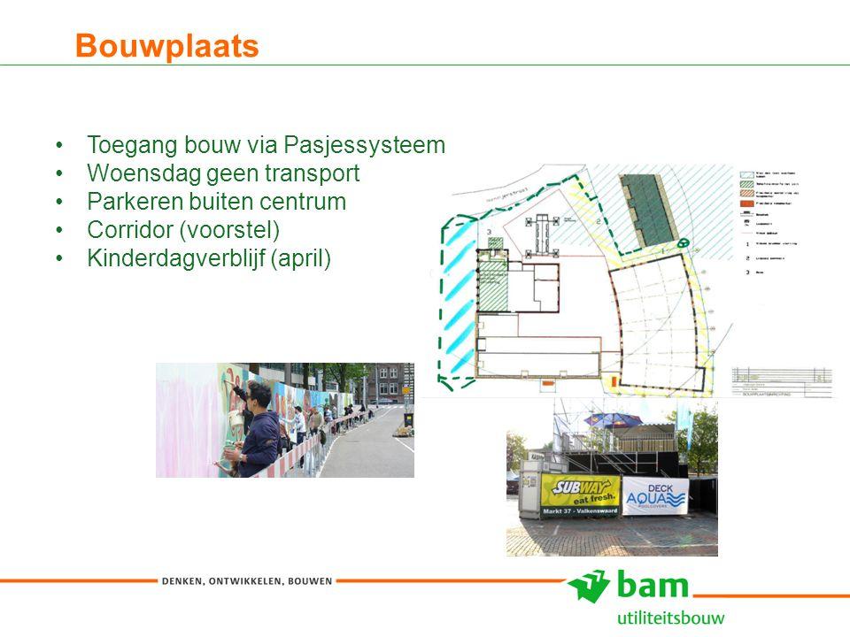 Bouwplaats 7 Toegang bouw via Pasjessysteem Woensdag geen transport Parkeren buiten centrum Corridor (voorstel) Kinderdagverblijf (april)