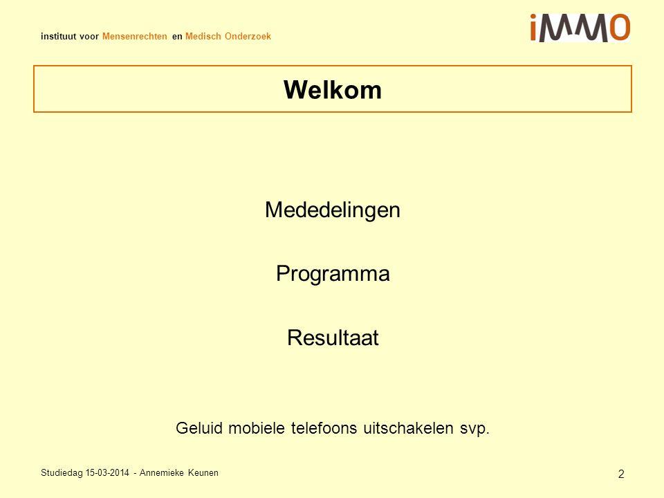 instituut voor Mensenrechten en Medisch Onderzoek Inhoud -iMMO in 2013 en 2014 -Richtlijn artikel 18 EU -Adviescommissie voor Vreemdelingenzaken (ACVZ) -Directie Migratiebeleid (DMB) -Immigratie Naturalisatie Dienst (IND) -Bekostiging iMMO Studiedag 15-03-2014 - Annemieke Keunen 3