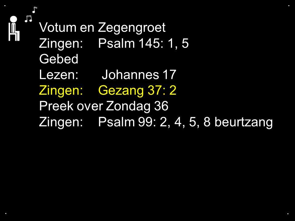 ... Psalm 99: 2, 4, 5, 8 mannen