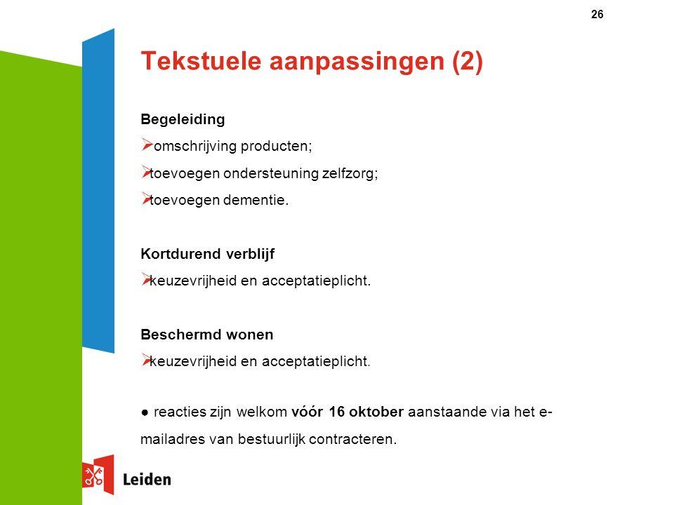 Tekstuele aanpassingen (2) Begeleiding  omschrijving producten;  toevoegen ondersteuning zelfzorg;  toevoegen dementie. Kortdurend verblijf  keuze