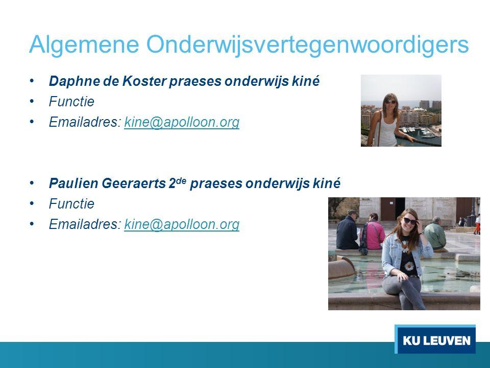 Algemene Onderwijsvertegenwoordigers Daphne de Koster praeses onderwijs kiné Functie Emailadres: kine@apolloon.orgkine@apolloon.org Paulien Geeraerts