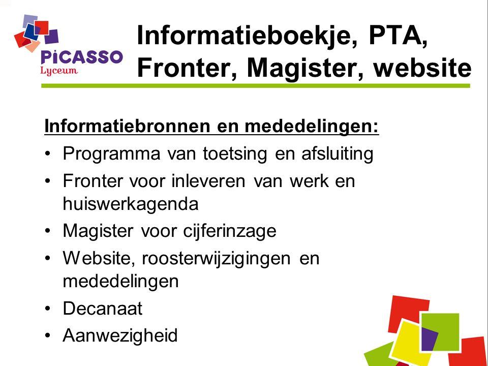 Informatieboekje, PTA, Fronter, Magister, website Informatiebronnen en mededelingen: Programma van toetsing en afsluiting Fronter voor inleveren van w