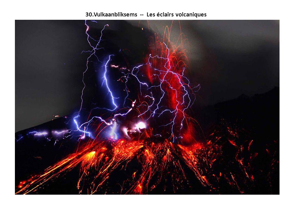 30.Vulkaanbliksems -- Les éclairs volcaniques