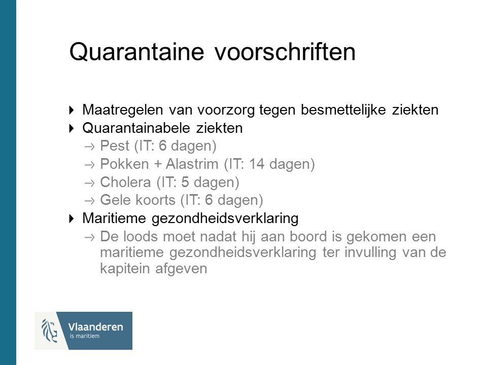 Quarantaine voorschriften Maatregelen van voorzorg tegen besmettelijke ziekten Quarantainabele ziekten Pest (IT: 6 dagen) Pokken + Alastrim (IT: 14 da