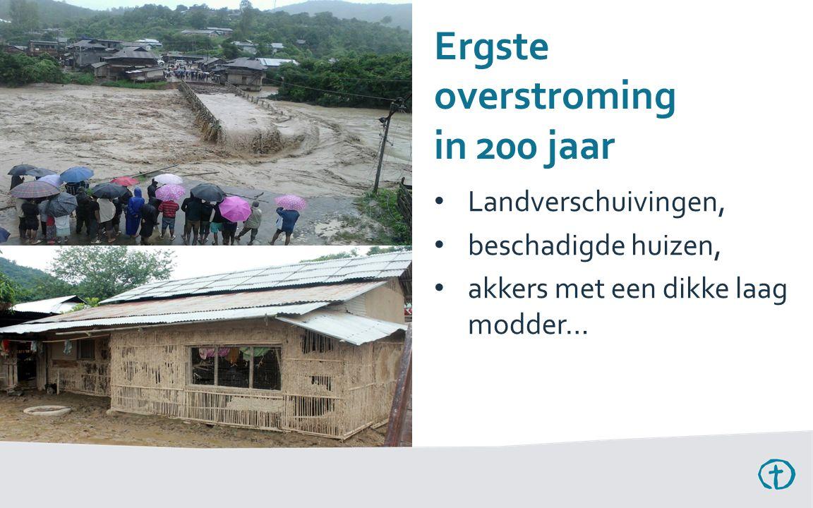 Ergste overstroming in 200 jaar Landverschuivingen, beschadigde huizen, akkers met een dikke laag modder…