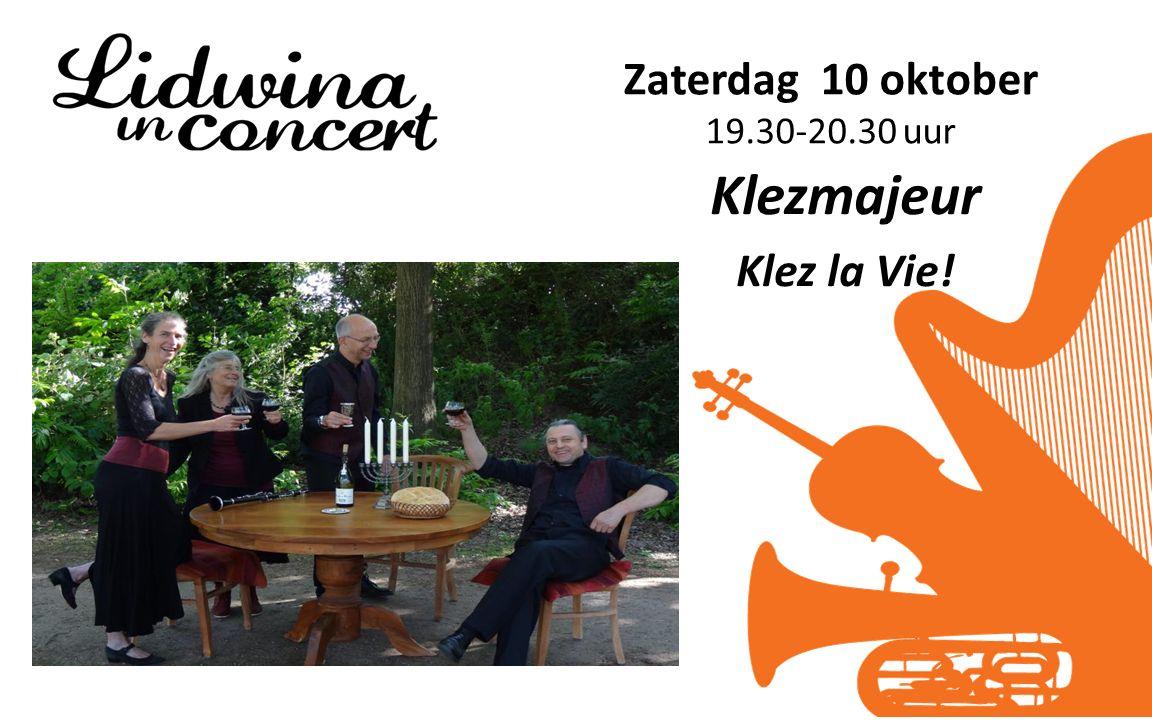Zaterdag 10 oktober 19.30-20.30 uur Klezmajeur Klez la Vie!