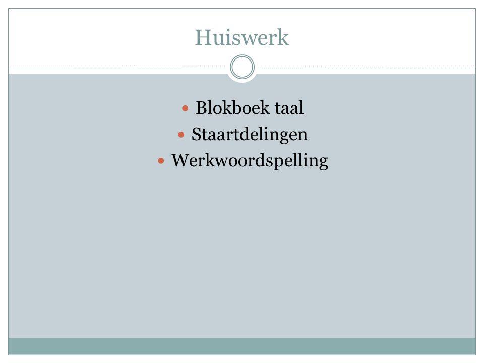 Huiswerk Blokboek taal Staartdelingen Werkwoordspelling