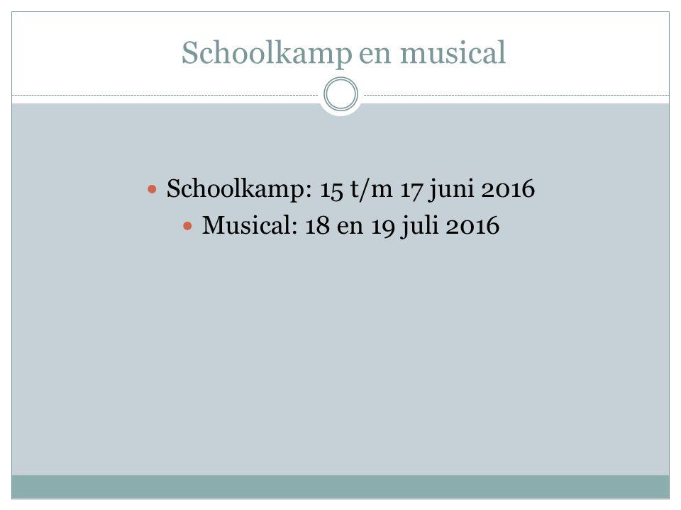 Schoolkamp en musical Schoolkamp: 15 t/m 17 juni 2016 Musical: 18 en 19 juli 2016