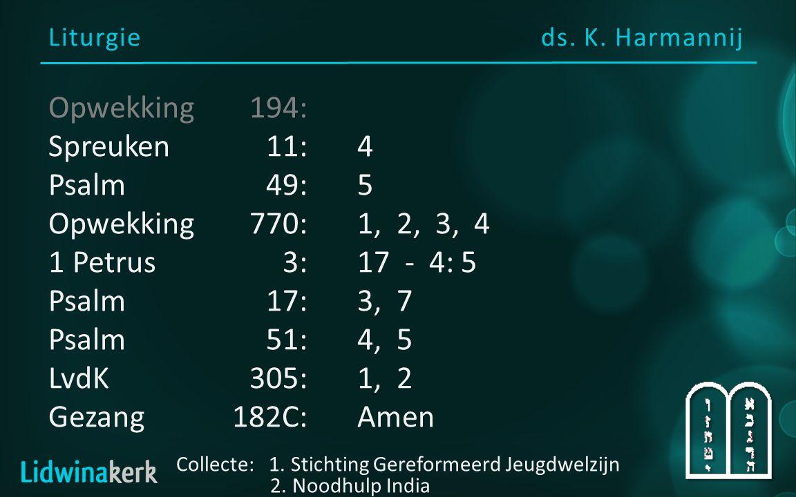 Liturgieds. K. Harmannij Collecte: 1. Stichting Gereformeerd Jeugdwelzijn 2.