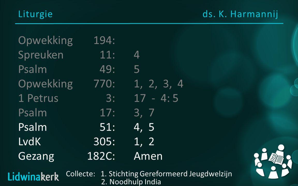 Liturgieds.K. Harmannij Collecte: 1. Stichting Gereformeerd Jeugdwelzijn 2.