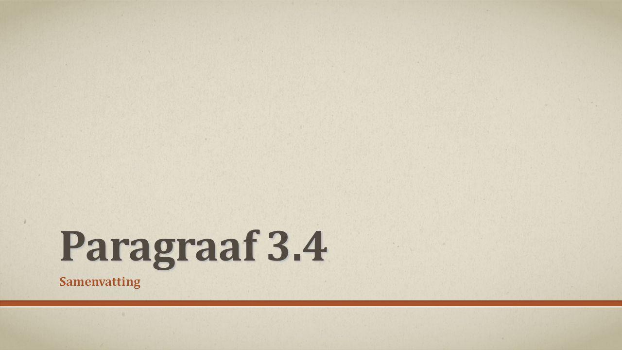 MAKEN VAN EEN SAMENVATTING Paragraaf 3.1 t/m 3.3 al gemaakt Nu maken paragraaf 3.4
