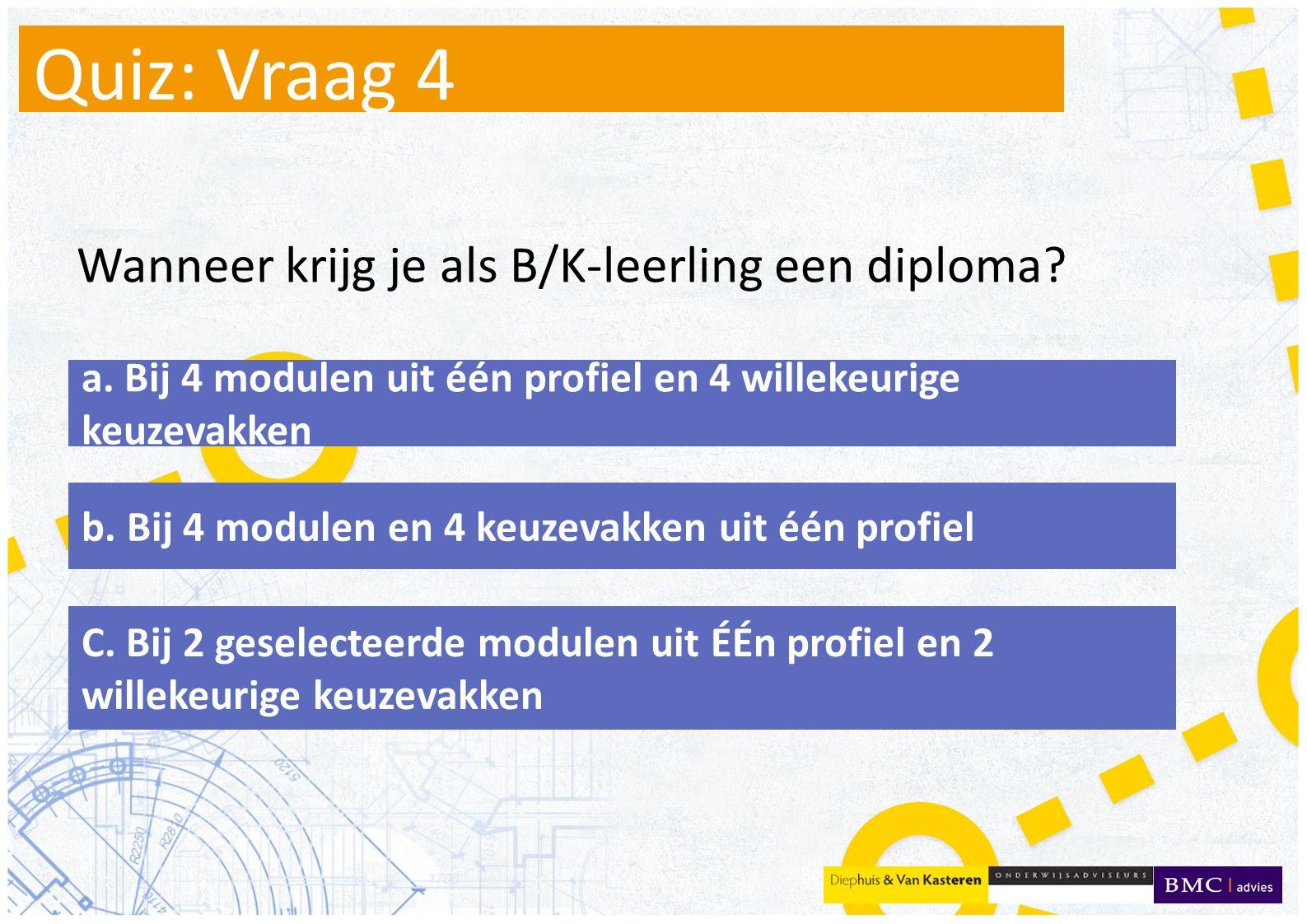 Quiz: Vraag 4 Wanneer krijg je als B/K-leerling een diploma.