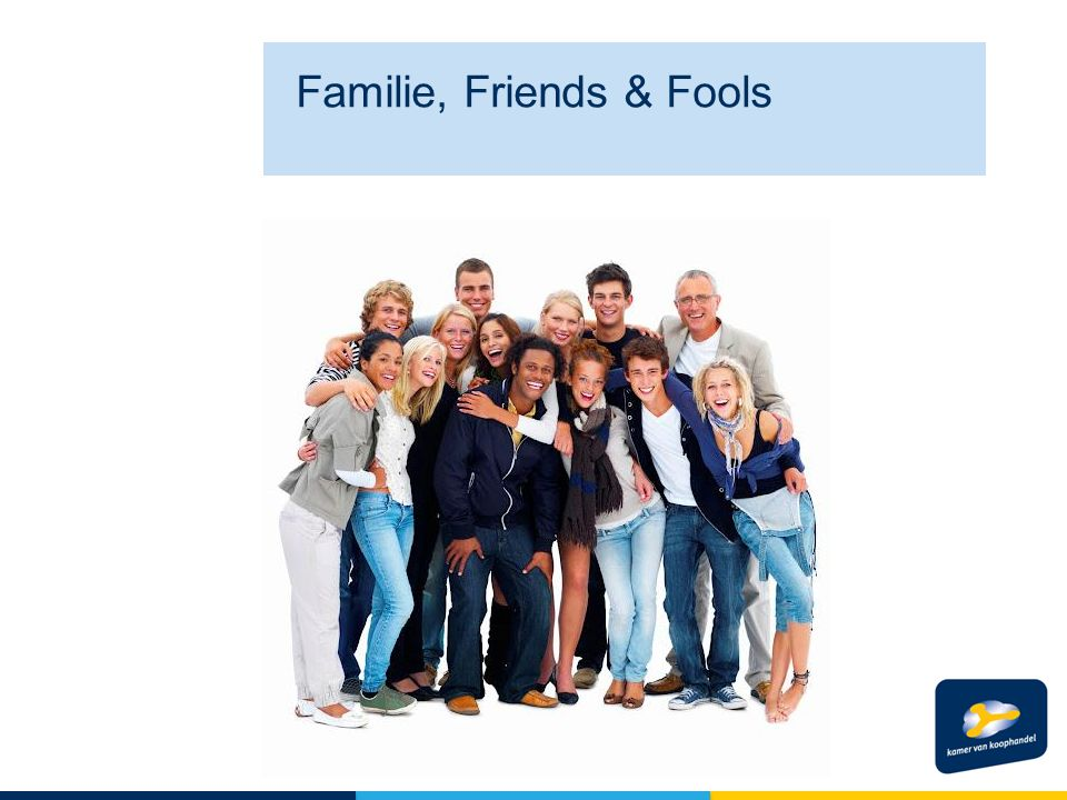 Familie, Friends & Fools