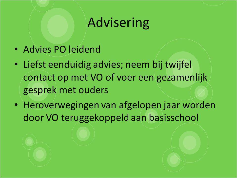 Advisering Advies PO leidend Liefst eenduidig advies; neem bij twijfel contact op met VO of voer een gezamenlijk gesprek met ouders Heroverwegingen va