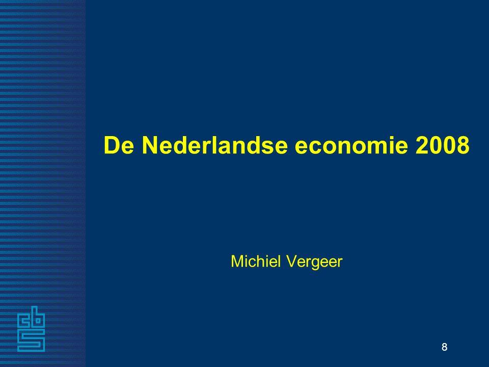 8 De Nederlandse economie 2008 Michiel Vergeer