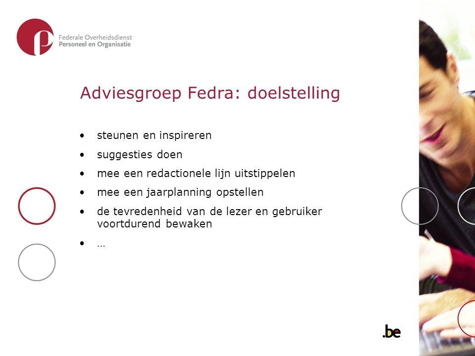 Adviesgroep Fedra: doelstelling steunen en inspireren suggesties doen mee een redactionele lijn uitstippelen mee een jaarplanning opstellen de tevrede