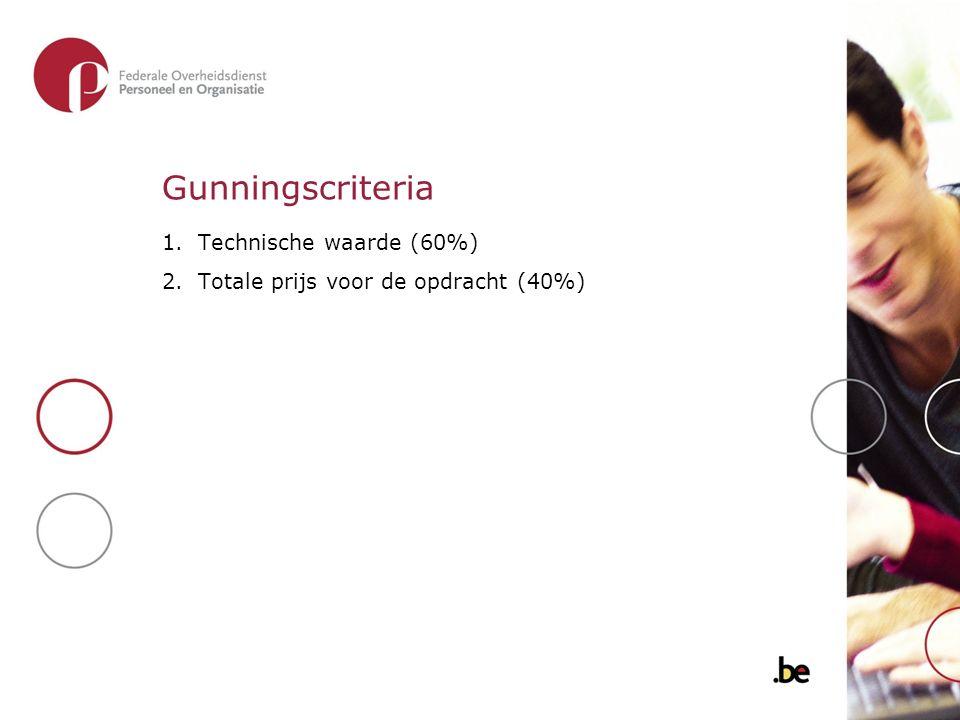 Gunningscriteria 1.Technische waarde (60%) 2.Totale prijs voor de opdracht (40%)