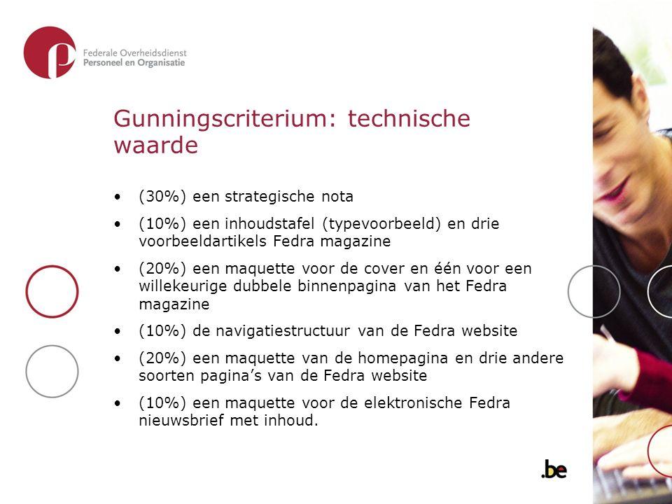 Gunningscriterium: technische waarde (30%) een strategische nota (10%) een inhoudstafel (typevoorbeeld) en drie voorbeeldartikels Fedra magazine (20%)