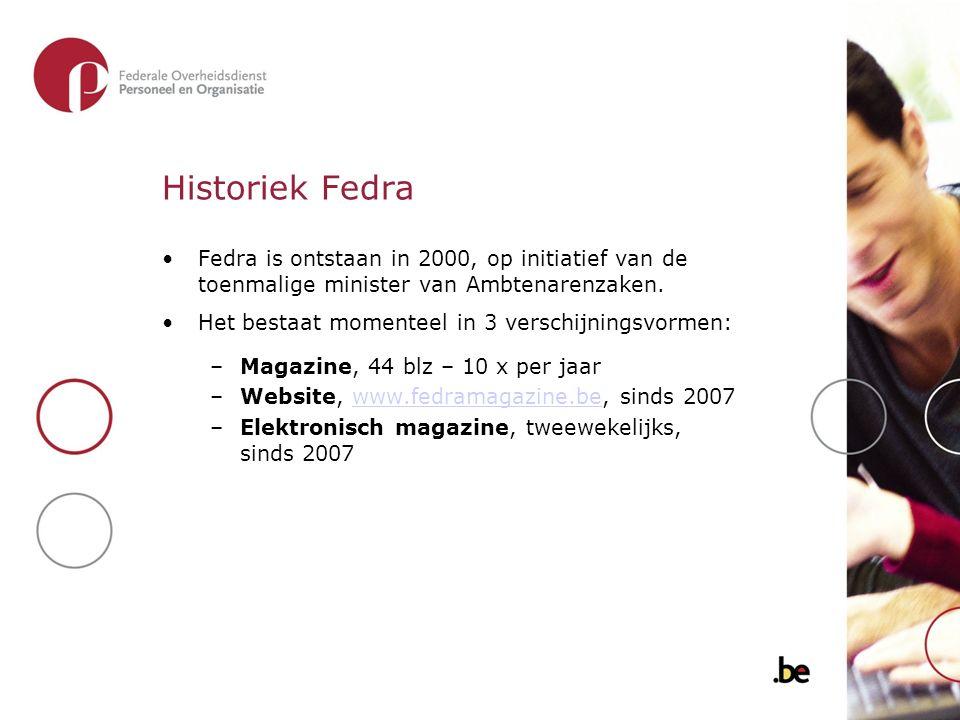 Historiek Fedra Fedra is ontstaan in 2000, op initiatief van de toenmalige minister van Ambtenarenzaken. Het bestaat momenteel in 3 verschijningsvorme