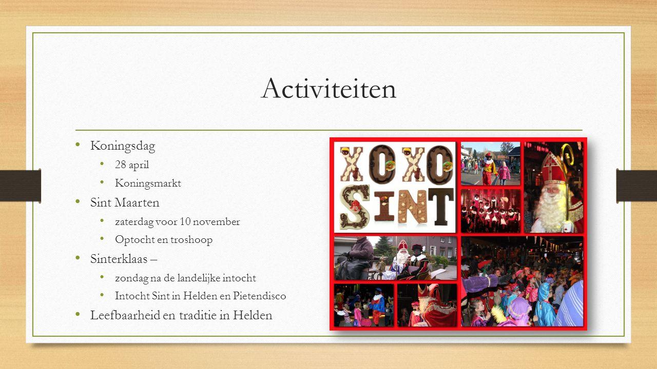 Activiteiten Koningsdag 28 april Koningsmarkt Sint Maarten zaterdag voor 10 november Optocht en troshoop Sinterklaas – zondag na de landelijke intocht