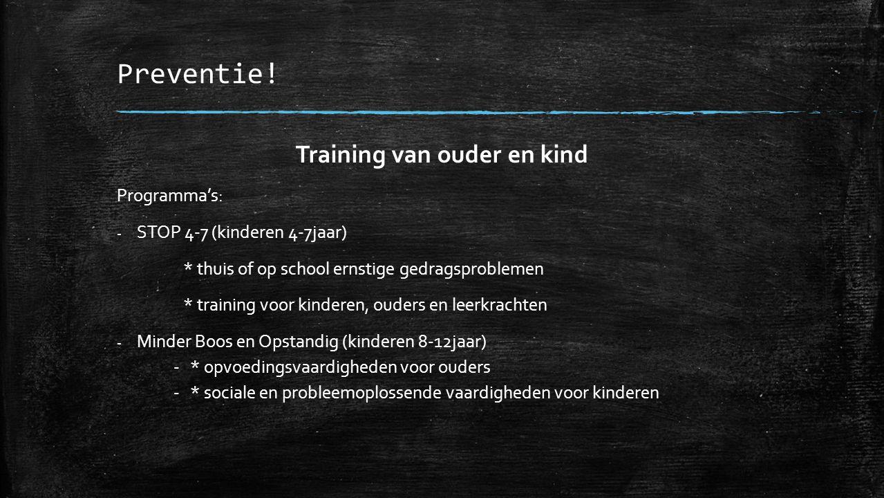 Training.Kinderen ouder dan 14 jaar  problemen vaak complexer intensievere trainingen nodig bv.