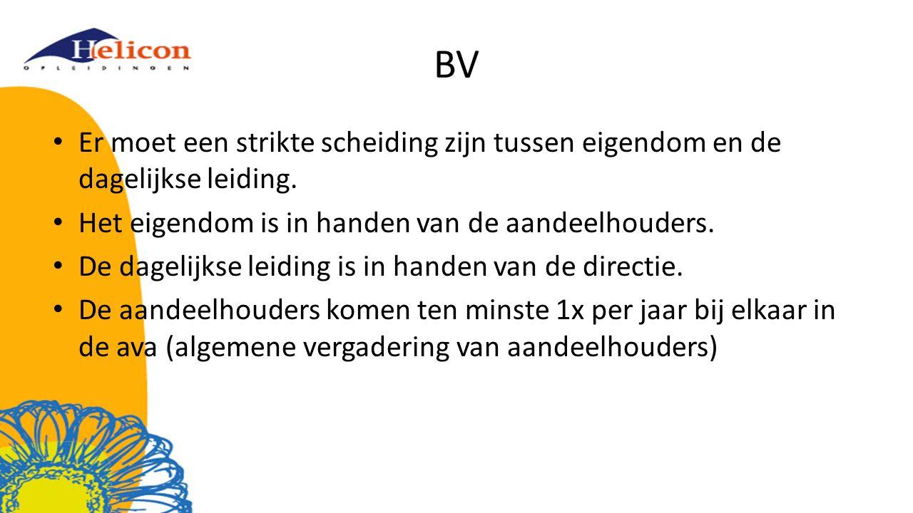 BV Er moet een strikte scheiding zijn tussen eigendom en de dagelijkse leiding. Het eigendom is in handen van de aandeelhouders. De dagelijkse leiding
