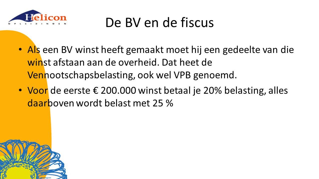 De BV en de fiscus Als een BV winst heeft gemaakt moet hij een gedeelte van die winst afstaan aan de overheid. Dat heet de Vennootschapsbelasting, ook
