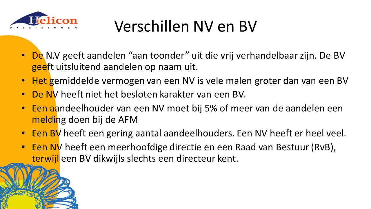 """Verschillen NV en BV De N.V geeft aandelen """"aan toonder"""" uit die vrij verhandelbaar zijn. De BV geeft uitsluitend aandelen op naam uit. Het gemiddelde"""