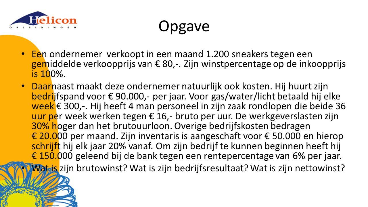 Opgave Een ondernemer verkoopt in een maand 1.200 sneakers tegen een gemiddelde verkoopprijs van € 80,-. Zijn winstpercentage op de inkoopprijs is 100