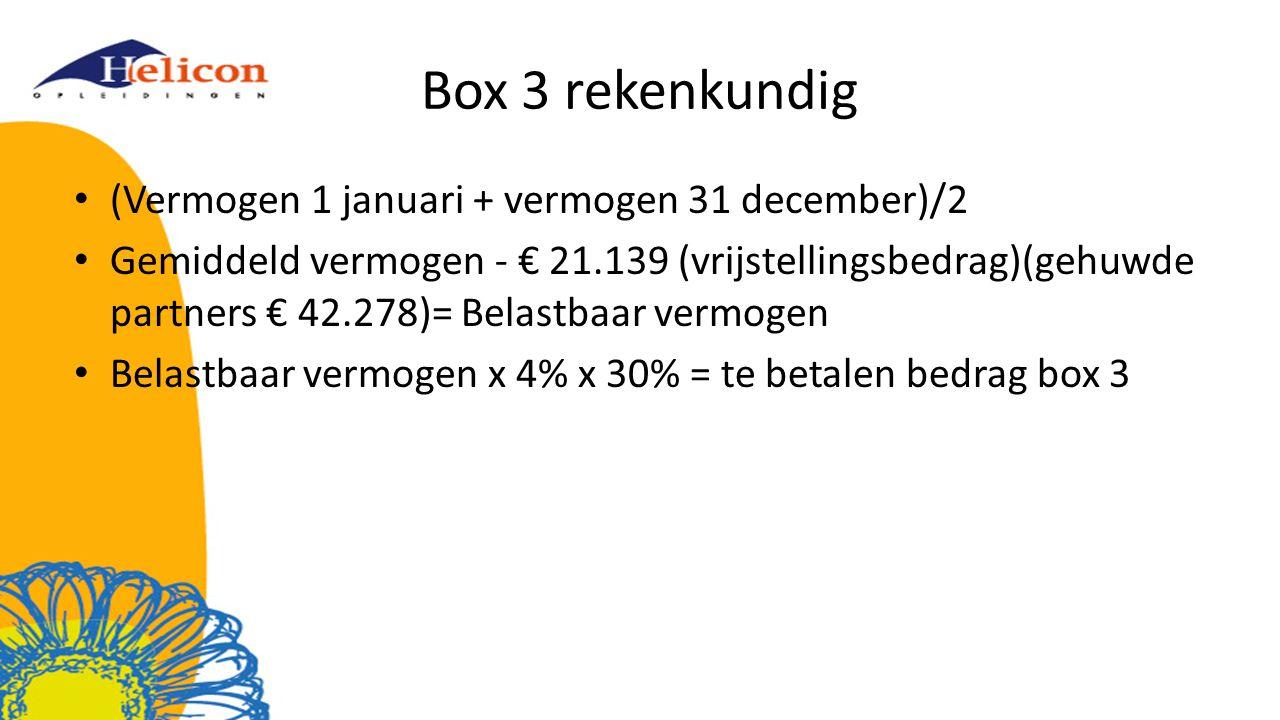 Box 3 rekenkundig (Vermogen 1 januari + vermogen 31 december)/2 Gemiddeld vermogen - € 21.139 (vrijstellingsbedrag)(gehuwde partners € 42.278)= Belast