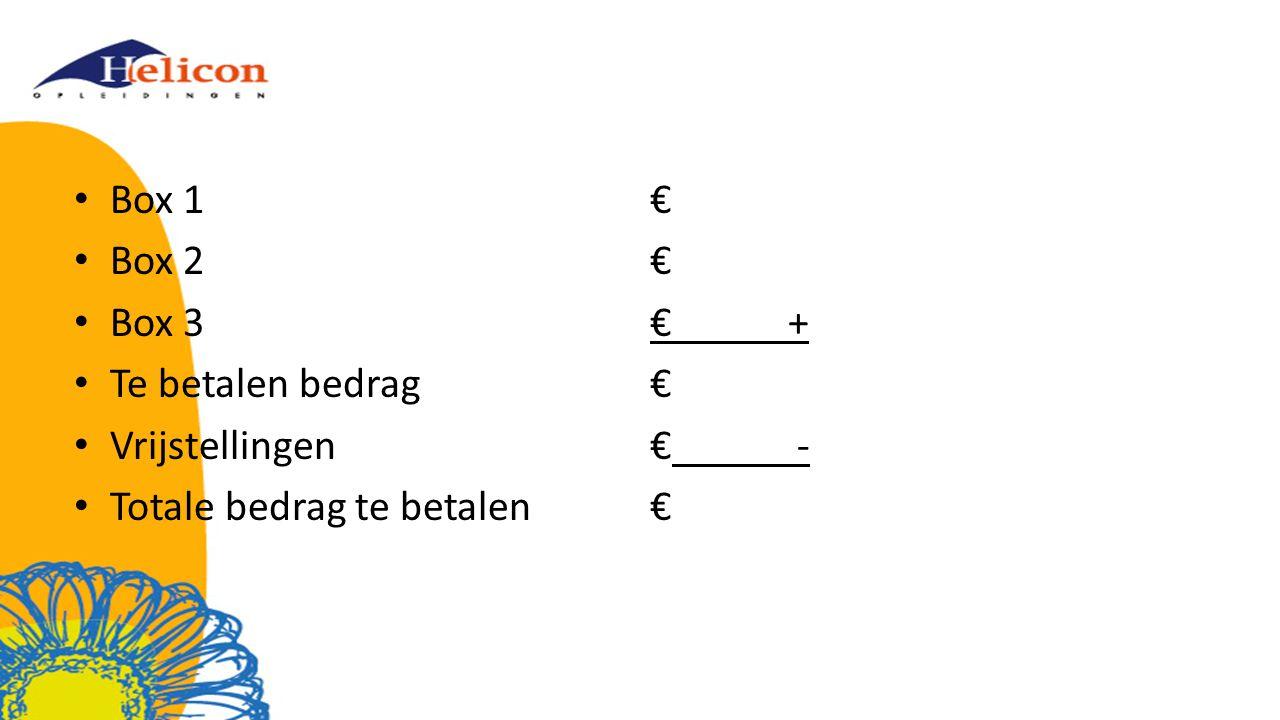 Box 1€ Box 2€ Box 3€ + Te betalen bedrag€ Vrijstellingen€ - Totale bedrag te betalen€