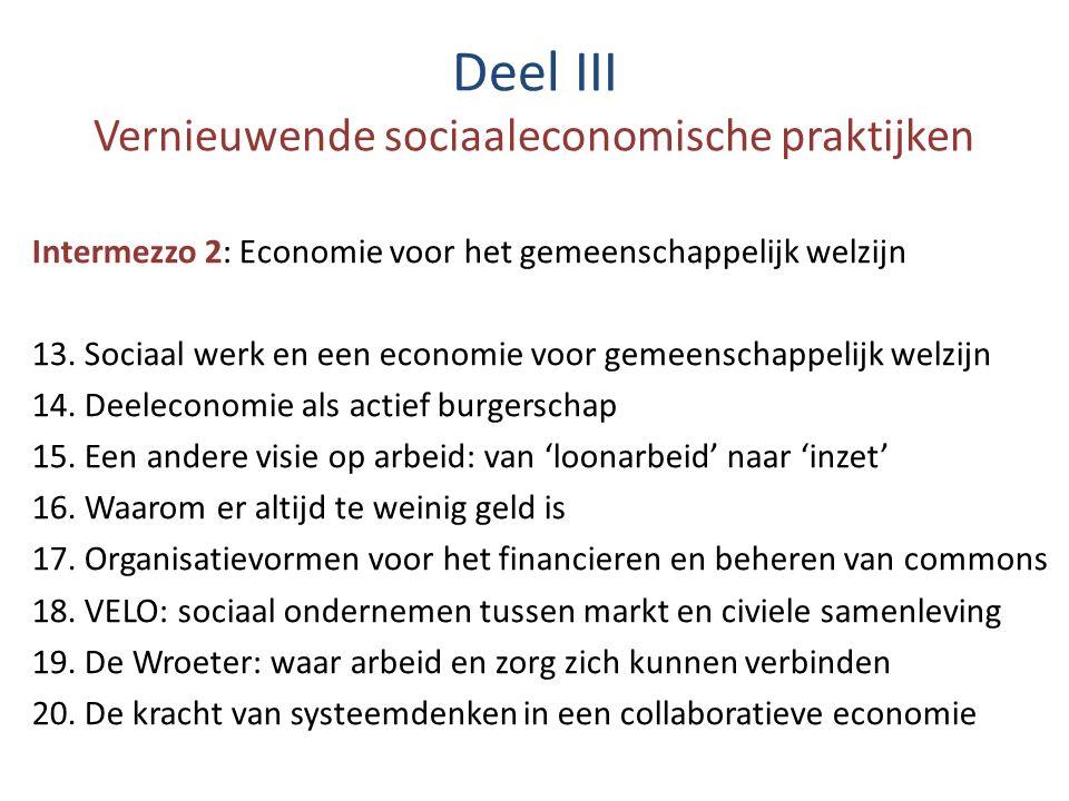 Deel III Vernieuwende sociaaleconomische praktijken Intermezzo 2: Economie voor het gemeenschappelijk welzijn 13. Sociaal werk en een economie voor ge