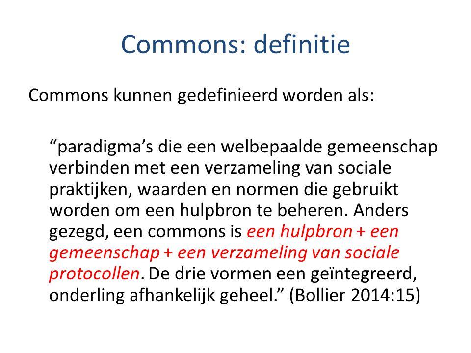 """Commons: definitie Commons kunnen gedefinieerd worden als: """"paradigma's die een welbepaalde gemeenschap verbinden met een verzameling van sociale prak"""