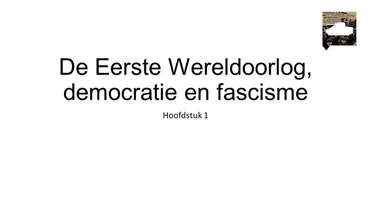 De Eerste Wereldoorlog, democratie en fascisme Hoofdstuk 1